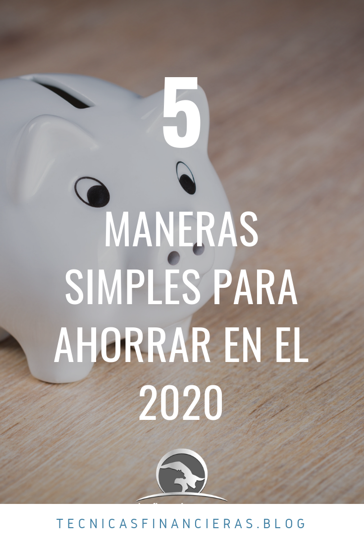 Maneras simples ahorro 2020